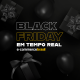 Black Friday - tempo real